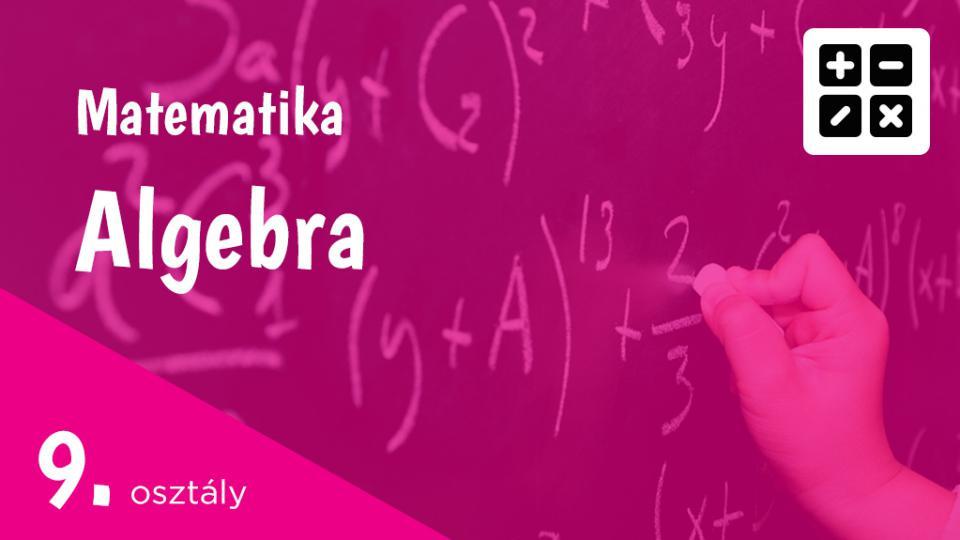 Algebra 9. osztály