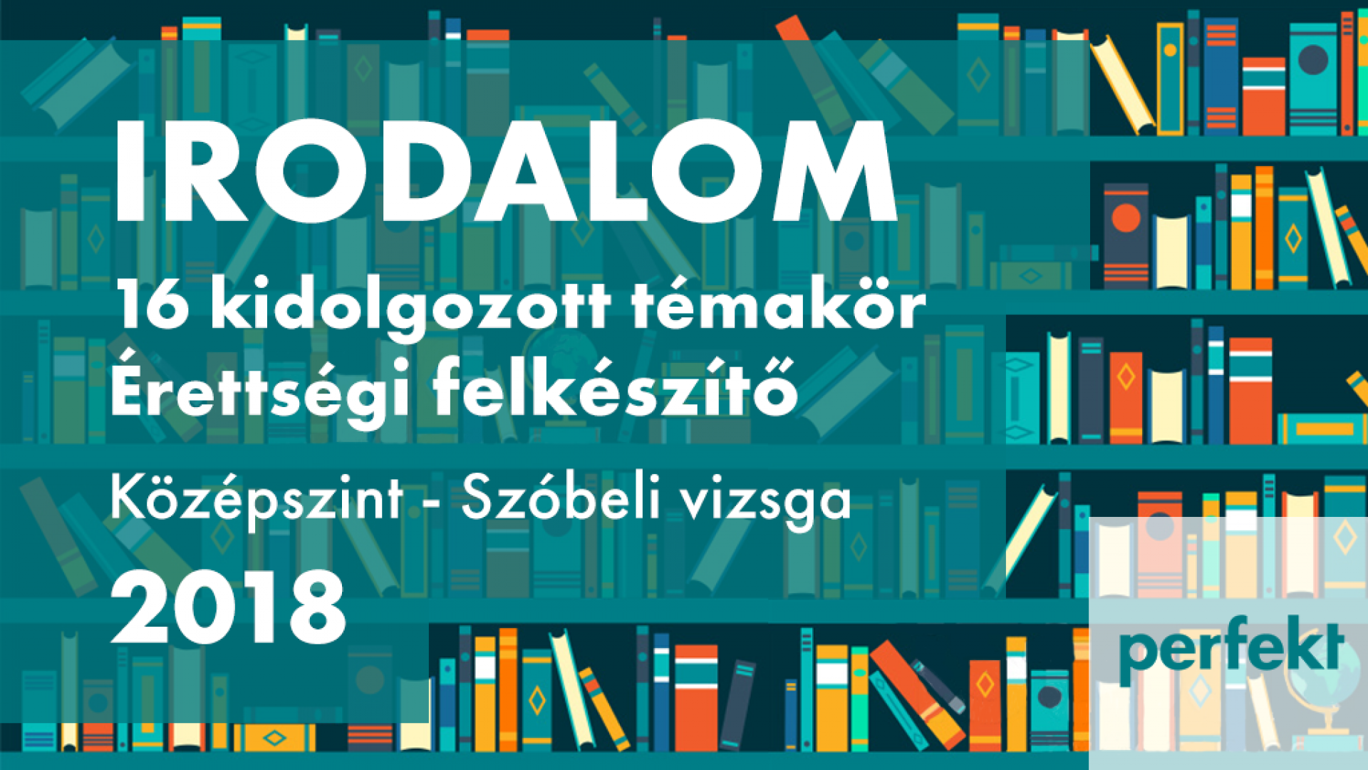 Középszintű irodalom szóbeli érettségi felkészítő 2018