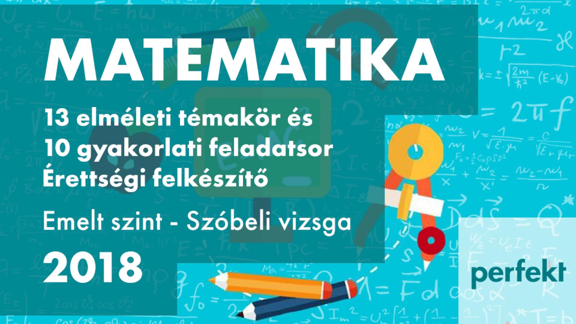 Emelt szintű matematika szóbeli érettségi felkészítő 2018