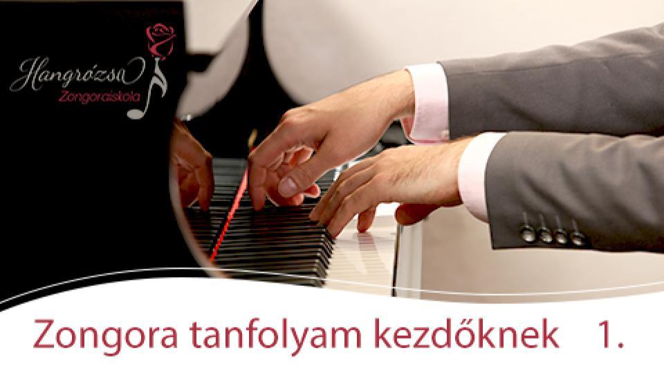 Zongora kezdőknek online kurzus I. rész